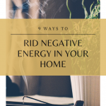 9 Ways to Remove Negative Energy From Your Home