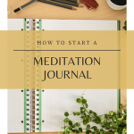 What is a Meditation Journal and Why Everyone Should Have One