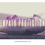 11 Everyday Empath Protection Tools