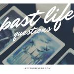 Past Life Tarot Spread Questions