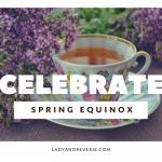 24 Ways to Celebrate the Spring Equinox