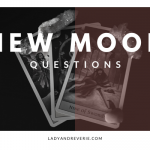 New Moon Tarot Questions (or Journal Questions!)
